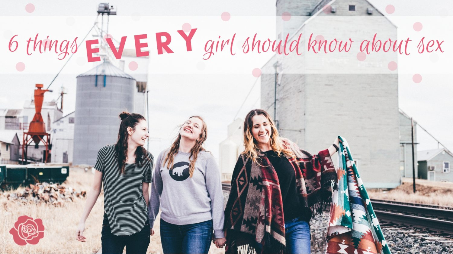 6 things every girl should know about sex